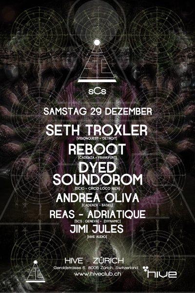 Seth Troxler, Reboot, Dyed Soundorom, Andrea Oliva, Dj Reas, Adriatique & Jimi Jules - @Hive