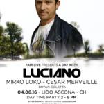 A Day in Ascona w/ Luciano, Mirko Loko & Cesar Merveille