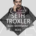 Seth Troxler, Rare Movement & Reas - @Palladium