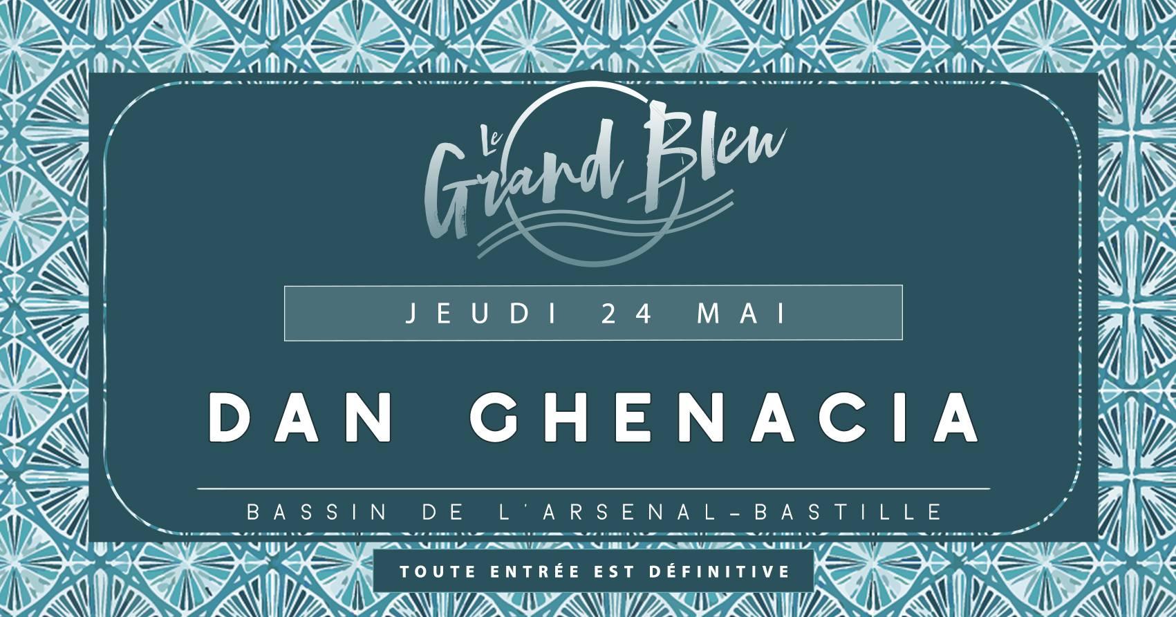 Dan Ghenacia - @Grand Bleu