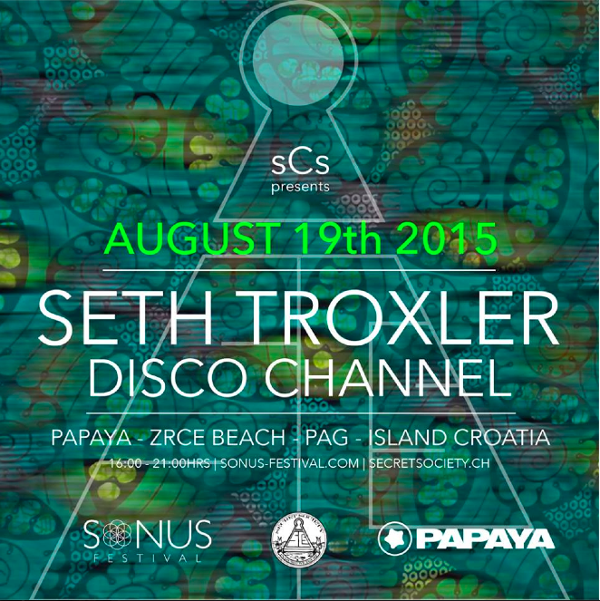 Sonus 2015 w/ Seth Troxler & Disco Channel